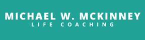 Michael W. McKinney Life Coaching